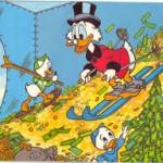 Scrooge McDuck is greedy